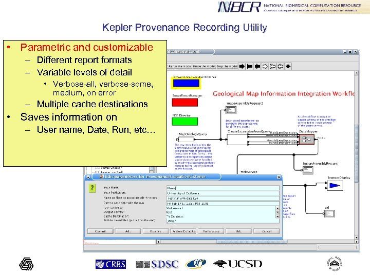 Kepler Provenance Recording Utility • Parametric and customizable – Different report formats – Variable