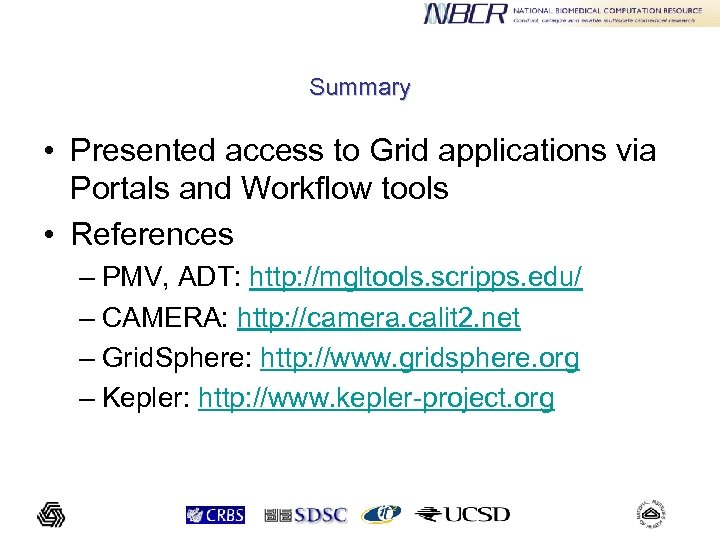 Summary • Presented access to Grid applications via Portals and Workflow tools • References