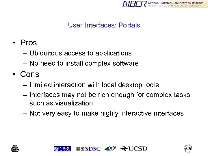 User Interfaces: Portals • Pros – Ubiquitous access to applications – No need to