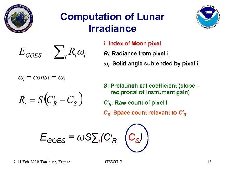 Computation of Lunar Irradiance i: Index of Moon pixel Ri: Radiance from pixel i
