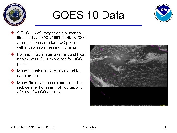 GOES 10 Data v GOES 10 (W) Imager visible channel lifetime data: 07/07/1998 to