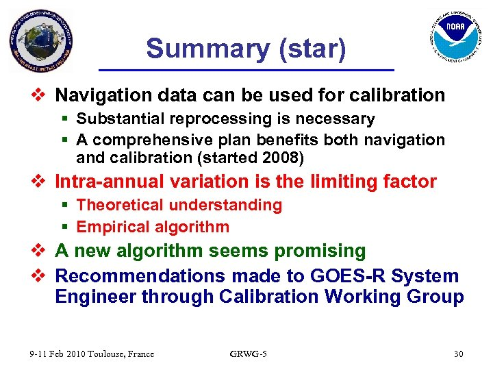 Summary (star) v Navigation data can be used for calibration § Substantial reprocessing is