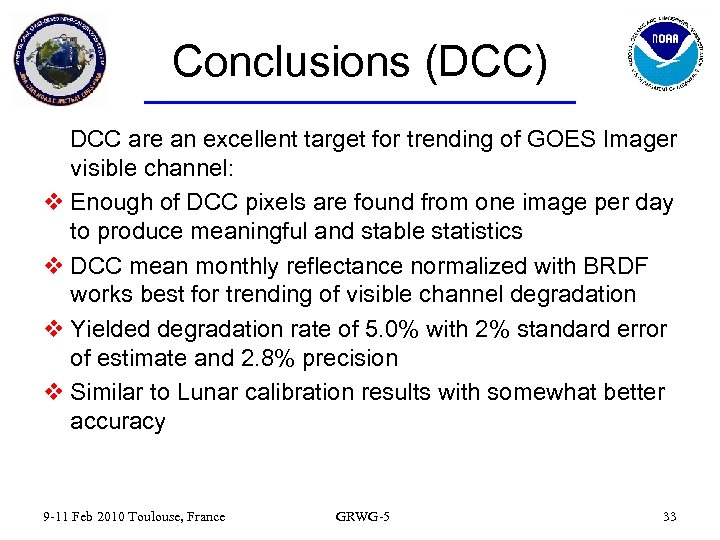 Conclusions (DCC) DCC are an excellent target for trending of GOES Imager visible channel: