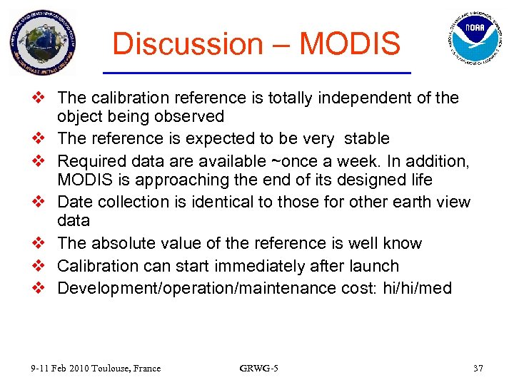 Discussion – MODIS v The calibration reference is totally independent of the object being