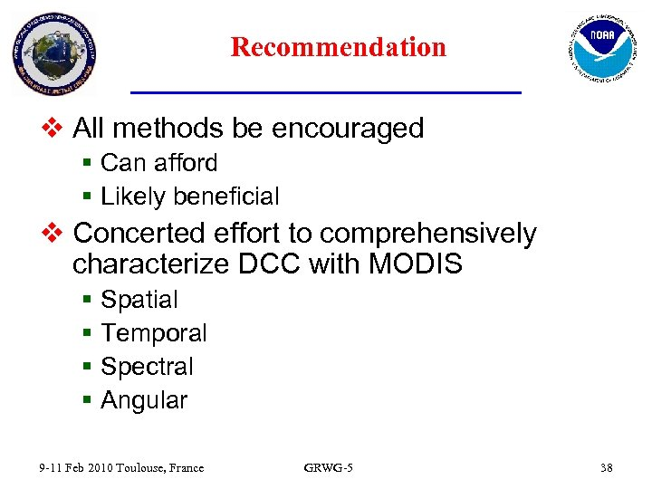 Recommendation v All methods be encouraged § Can afford § Likely beneficial v Concerted