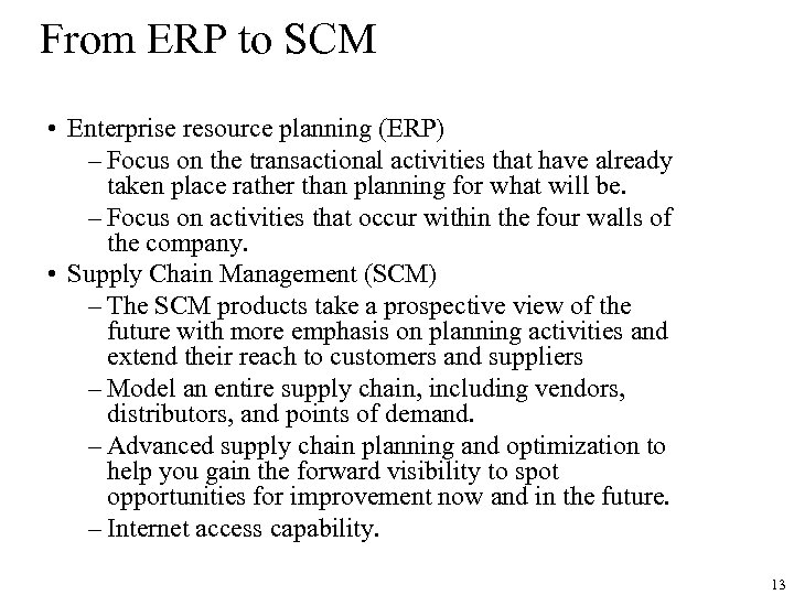 From ERP to SCM • Enterprise resource planning (ERP) – Focus on the transactional