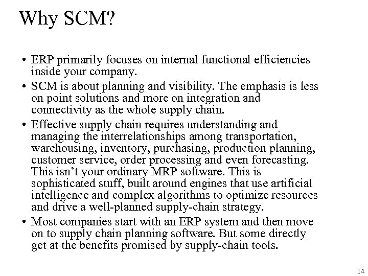 Why SCM? • ERP primarily focuses on internal functional efficiencies inside your company. •