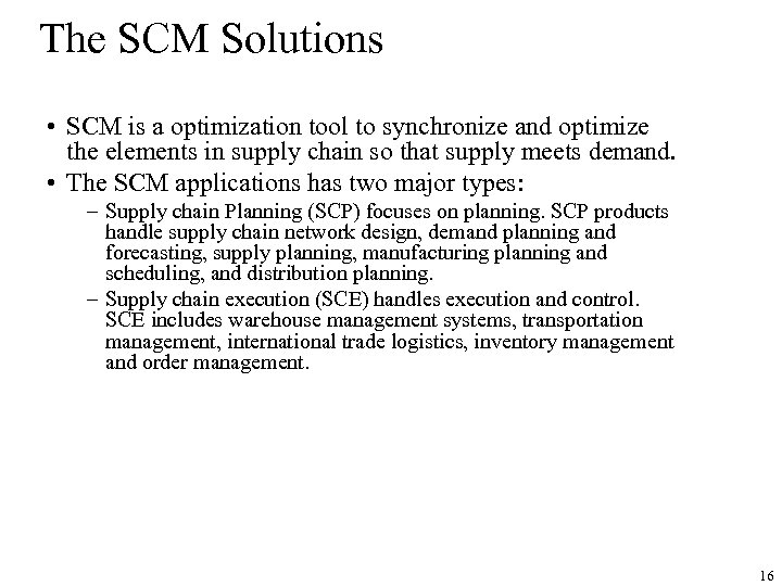 The SCM Solutions • SCM is a optimization tool to synchronize and optimize the
