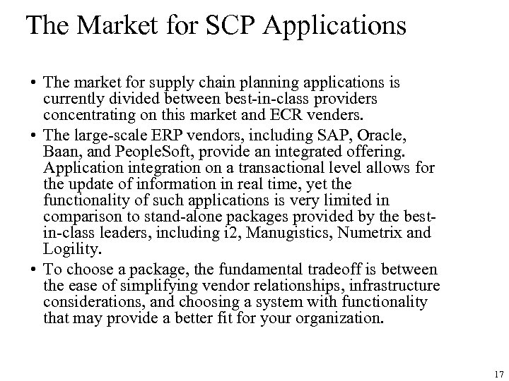 The Market for SCP Applications • The market for supply chain planning applications is