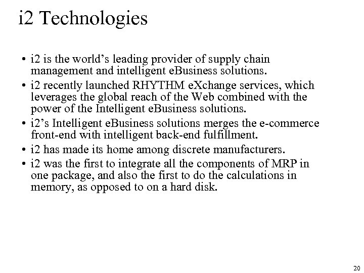 i 2 Technologies • i 2 is the world's leading provider of supply chain