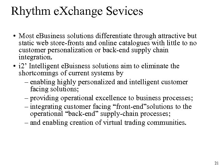 Rhythm e. Xchange Sevices • Most e. Business solutions differentiate through attractive but static