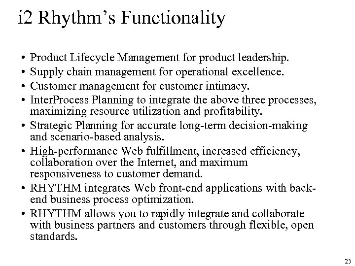 i 2 Rhythm's Functionality • • Product Lifecycle Management for product leadership. Supply chain