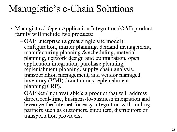 Manugistic's e-Chain Solutions • Manugistics' Open Application Integration (OAI) product family will include two