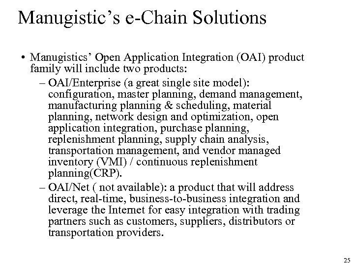Manugistic's e-Chain Solutions • Manugistics' Open Application Integration (OAI) product family will include two