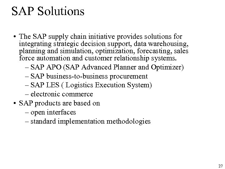 SAP Solutions • The SAP supply chain initiative provides solutions for integrating strategic decision