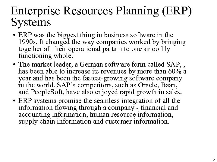 Enterprise Resources Planning (ERP) Systems • ERP was the biggest thing in business software