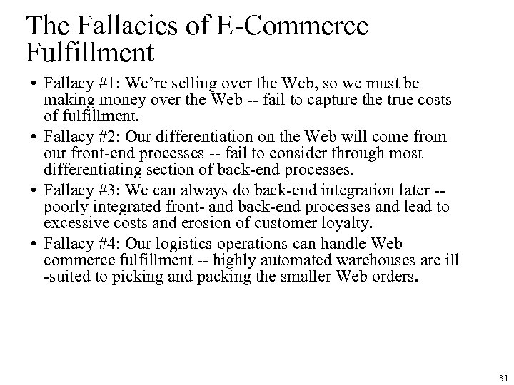 The Fallacies of E-Commerce Fulfillment • Fallacy #1: We're selling over the Web, so