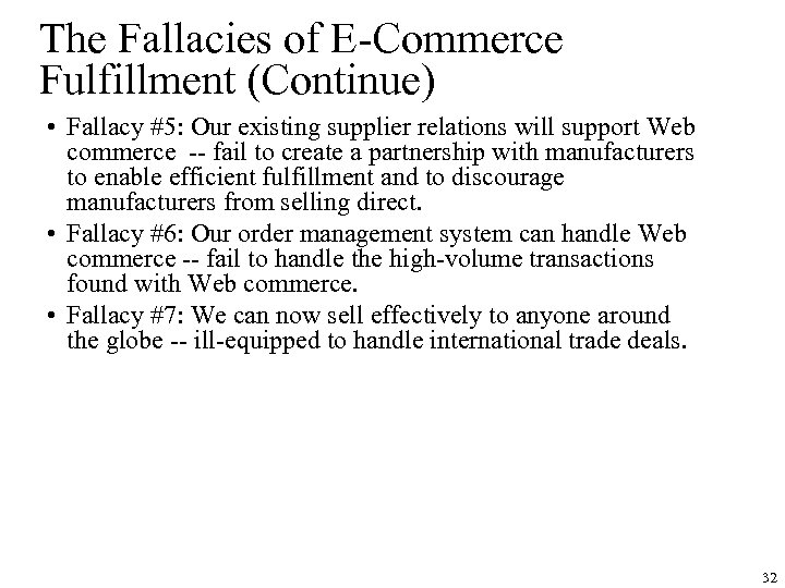 The Fallacies of E-Commerce Fulfillment (Continue) • Fallacy #5: Our existing supplier relations will