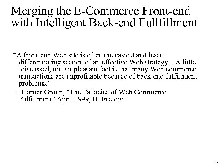 """Merging the E-Commerce Front-end with Intelligent Back-end Fullfillment """"A front-end Web site is often"""