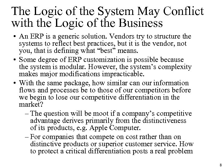 The Logic of the System May Conflict with the Logic of the Business •
