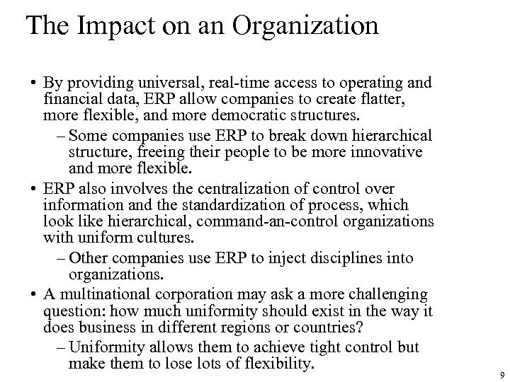 The Impact on an Organization • By providing universal, real-time access to operating and