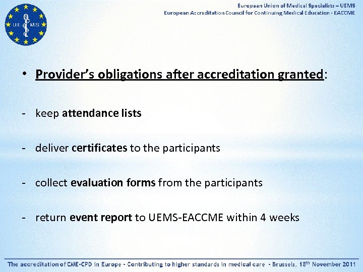 • Provider's obligations after accreditation granted: - keep attendance lists - deliver certificates