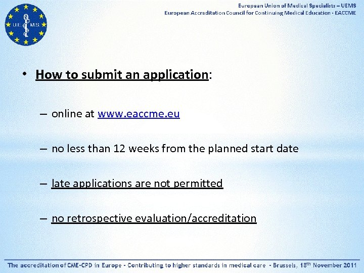 • How to submit an application: – online at www. eaccme. eu –