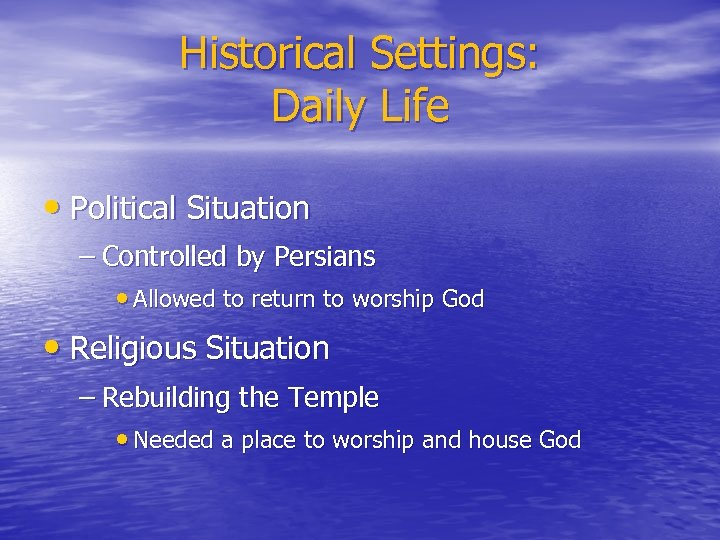 Historical Settings: Daily Life • Political Situation – Controlled by Persians • Allowed to