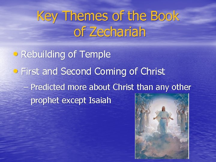 Key Themes of the Book of Zechariah • Rebuilding of Temple • First and