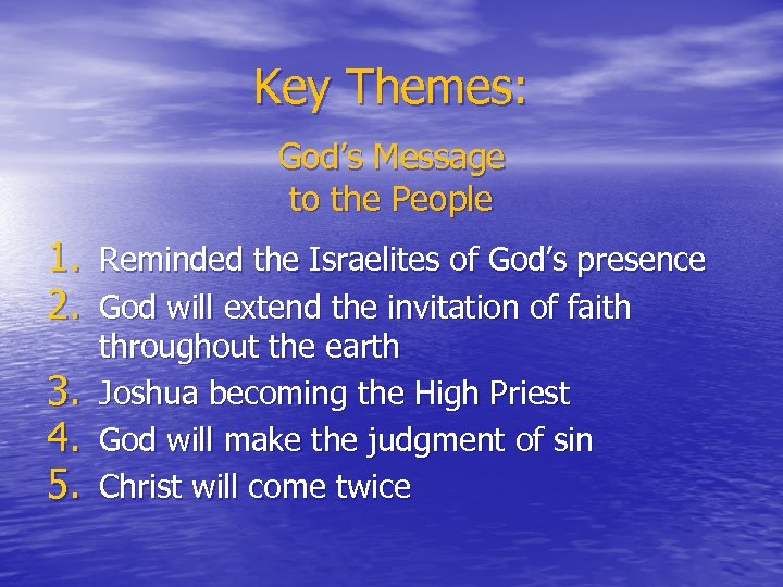 Key Themes: God's Message to the People 1. Reminded the Israelites of God's presence
