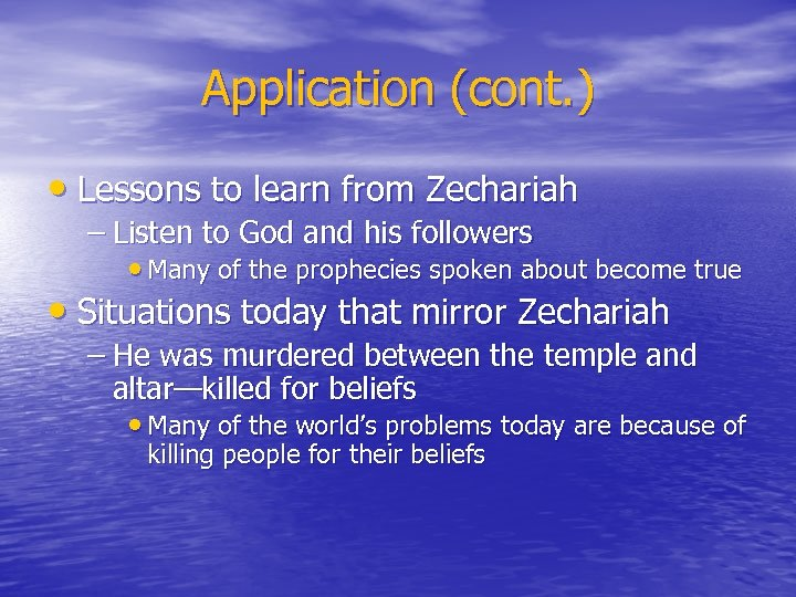 Application (cont. ) • Lessons to learn from Zechariah – Listen to God and