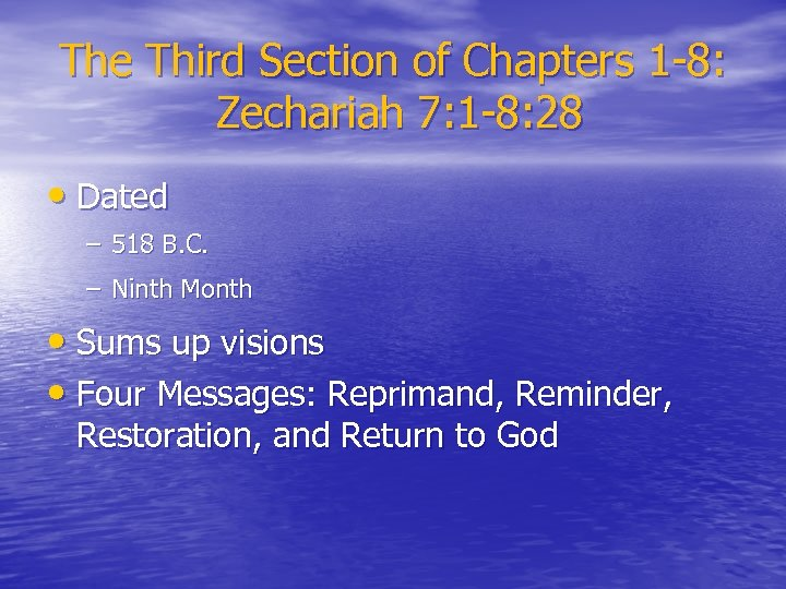 The Third Section of Chapters 1 -8: Zechariah 7: 1 -8: 28 • Dated