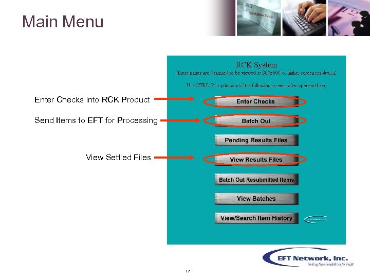 Main Menu Enter Checks into RCK Product Send Items to EFT for Processing View