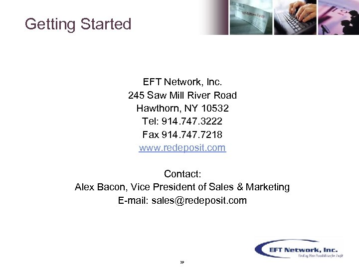 Getting Started EFT Network, Inc. 245 Saw Mill River Road Hawthorn, NY 10532 Tel:
