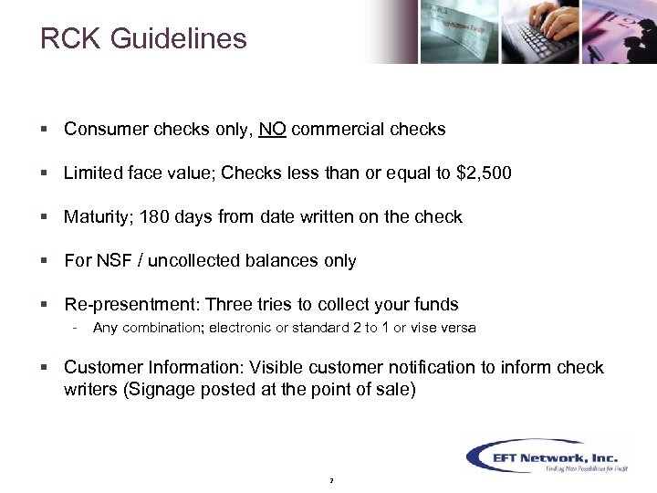 RCK Guidelines § Consumer checks only, NO commercial checks § Limited face value; Checks