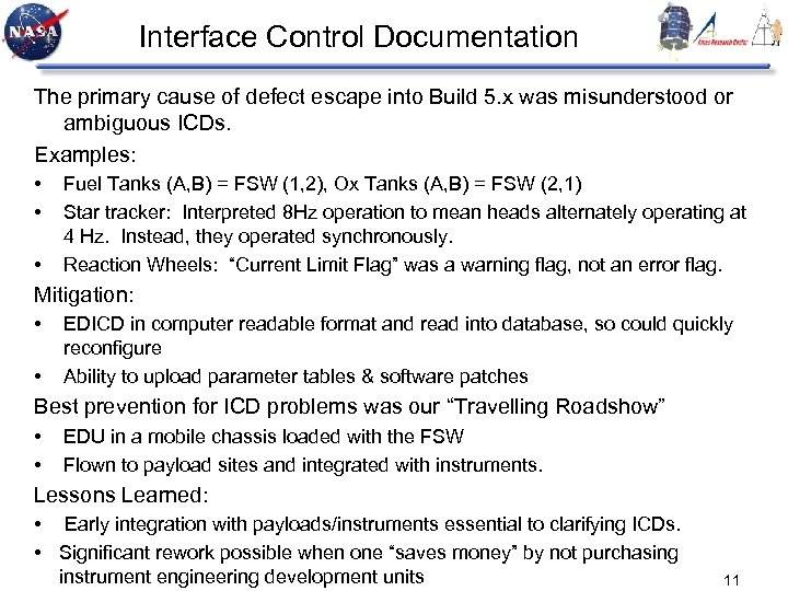 Interface Control Documentation The primary cause of defect escape into Build 5. x was
