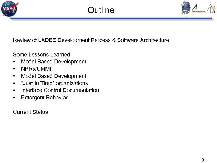Outline Review of LADEE Development Process & Software Architecture Some Lessons Learned • Model