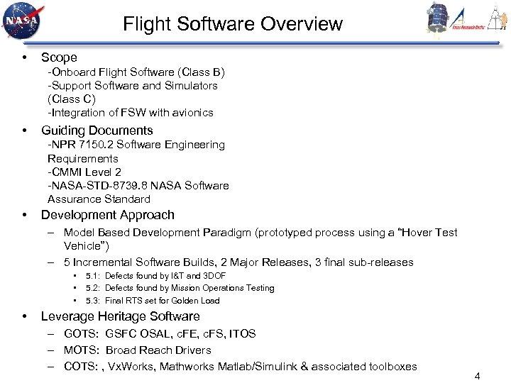 Flight Software Overview • Scope -Onboard Flight Software (Class B) -Support Software and Simulators