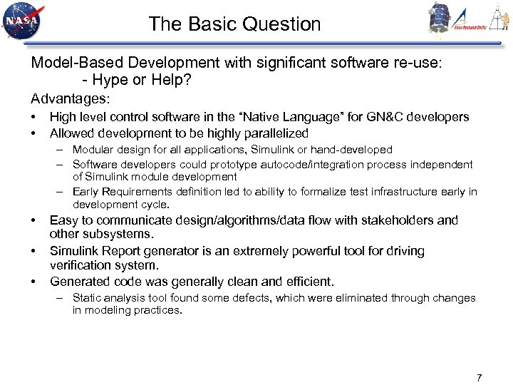 The Basic Question Model-Based Development with significant software re-use: - Hype or Help? Advantages: