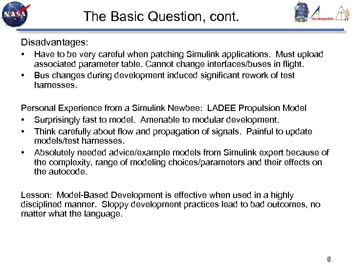 The Basic Question, cont. Disadvantages: • • Have to be very careful when patching