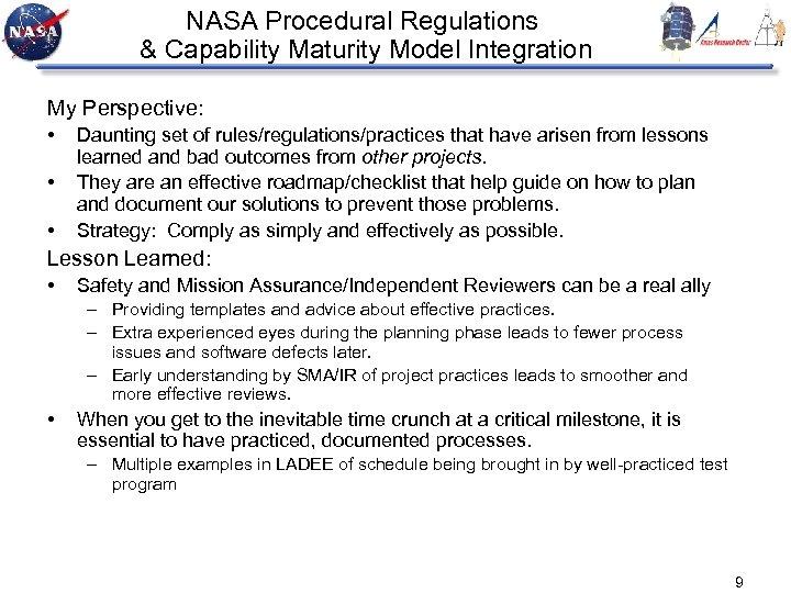 NASA Procedural Regulations & Capability Maturity Model Integration My Perspective: • • • Daunting