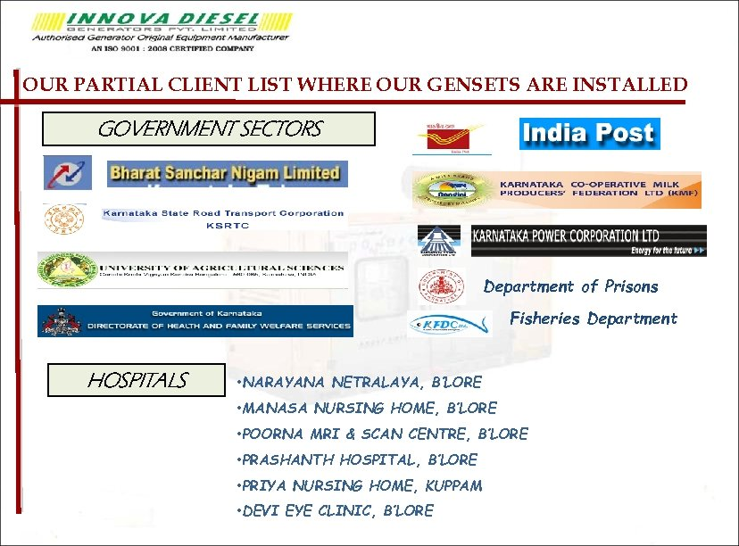OUR PARTIAL CLIENT LIST WHERE OUR GENSETS ARE INSTALLED GOVERNMENT SECTORS Department of Prisons