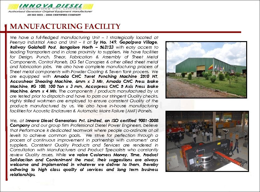 MANUFACTURING FACILITY We have a full-fledged manufacturing Unit – 1 strategically located at Peenya