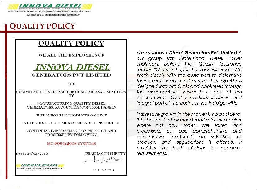 QUALITY POLICY We at Innova Diesel Generators Pvt. Limited & our group firm Professional