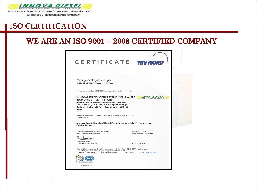 ISO CERTIFICATION WE ARE AN ISO 9001 – 2008 CERTIFIED COMPANY