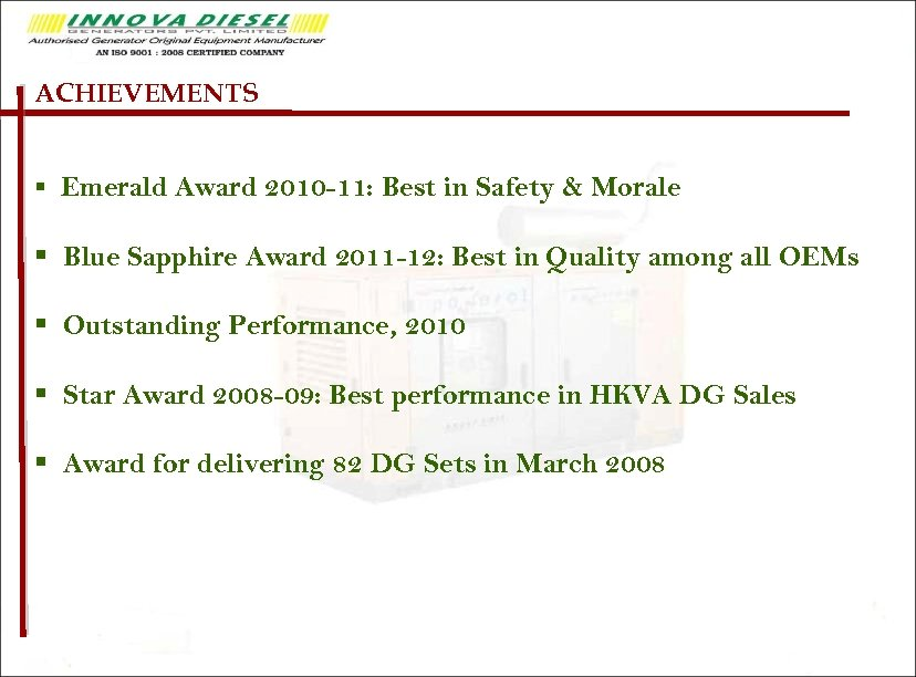 ACHIEVEMENTS § Emerald Award 2010 -11: Best in Safety & Morale § Blue Sapphire