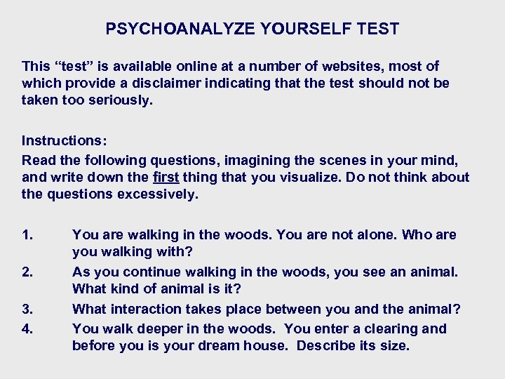 "PSYCHOANALYZE YOURSELF TEST This ""test"" is available online at a number of websites, most"