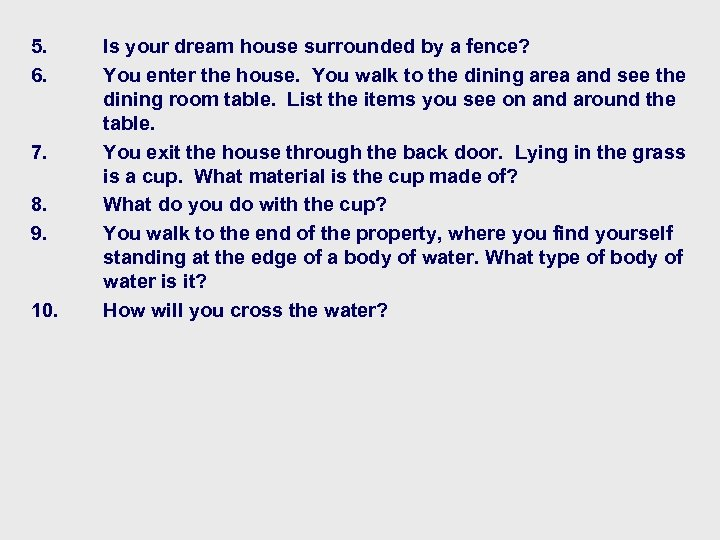 5. 6. 7. 8. 9. 10. Is your dream house surrounded by a fence?