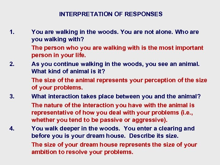 INTERPRETATION OF RESPONSES 1. 2. 3. 4. You are walking in the woods. You