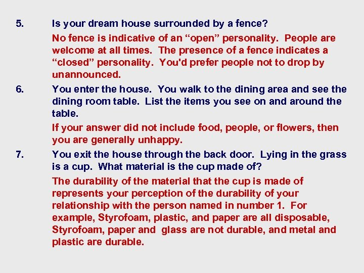 5. 6. 7. Is your dream house surrounded by a fence? No fence is